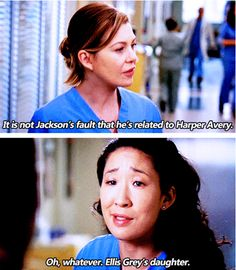 grey's anatomy | ... to Harper Avery.Cristina: Oh, whatever. Ellis Grey's daughter.(6x16