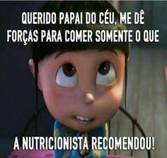 Seguindo a nutricionista!!!