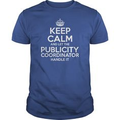 Awesome Tee For Publicity Coordinator T-Shirts, Hoodies. BUY IT NOW ==►…