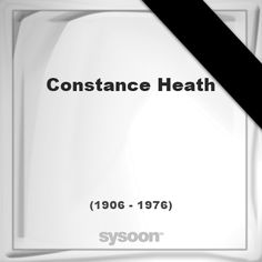Constance Heath(1906 - 1976), died at age 70 years: In Memory of Constance Heath. Personal Death… #people #news #funeral #cemetery #death