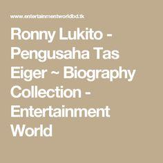 Ronny Lukito - Pengusaha Tas Eiger ~ Biography Collection - Entertainment World
