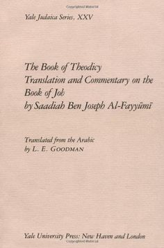 The Book of Theodicy: Translation and Commentary on the Book of Job (Yale Judaica Series, XXV) by Saadiah Ben Joseph Al-Fayyumi http://www.amazon.com/dp/0300037430/ref=cm_sw_r_pi_dp_q8dlvb0H8S4TS