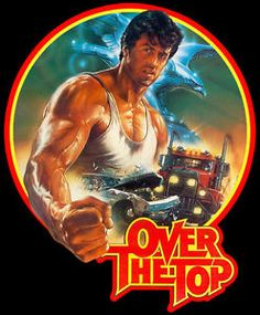 Over The Top Movie Poster 11 X Sylvester Stallone, D, Licensed Sylvester Stallone, Cinema Tv, Cinema Posters, Movie Posters, Film D'action, Film Serie, Drama Film, Top Movies, Great Movies