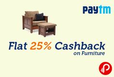 Paytm is giving straight 25% cash back on furniture items. Offer valid on 500+ items. 25% CB Coupon Code: HOME25  http://www.paisebachaoindia.com/furniture-flat-25-cashback-paytm/