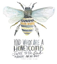 Kind Words are a Honeycomb Sweet to the Soul & Healing for the Body -Proverbs Bee Printable