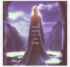 Galadriel---one of my all time favorite characters.