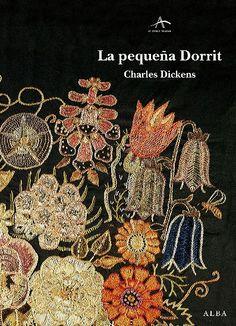 La pequeña Dorrit. Charles Dickens. Alba Editorial