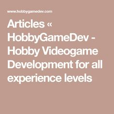 Articles « HobbyGameDev - Hobby Videogame Development for all experience levels