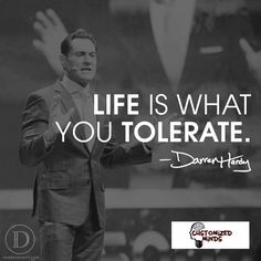 """Life is what you tolerate."" #Think #CustomizedMinds"