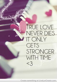 True love never dies, it only gets stronger with time - Love Quotes Plus