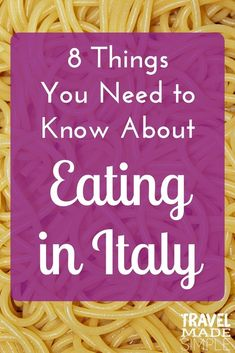 Food in Italy is an important part of the culture. Here are some things to know about eating in Italy so you can enjoy this part of your Italy vacation.