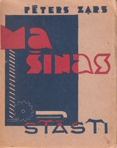 Pēters Zars, Mašinas (The Machine). Riga: Semafors, 1933. Wrappers by Augusts Pupa (1907-1945), a noted communist graphic artist.
