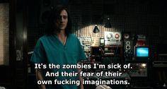 Es que estoy harto de zombies. Y de su temor a su propia mierda de imaginación.