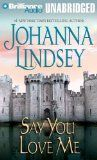 Say You Love Me (Malory Family, book by Johanna Lindsey Best Books To Read, Good Books, Historical Romance Novels, National Book Award, Book Tv, Say I Love You, Learn To Read, Memoirs, Bestselling Author