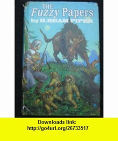 The Fuzzy Papers Little Fuzzy / The Other Human Race H. Beam Piper ,   ,  , ASIN: B000MEQK0I , tutorials , pdf , ebook , torrent , downloads , rapidshare , filesonic , hotfile , megaupload , fileserve