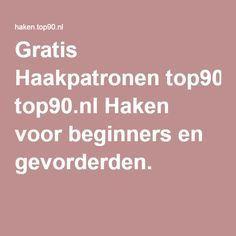 Gratis Haakpatronen top90.nl Haken voor beginners en gevorderden.