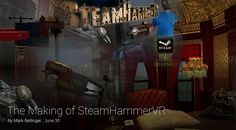 HTCVive Game - 9 Months from Storyboard to Release https://madewith.unity.com/en/stories/the-making-of-steamhammervr