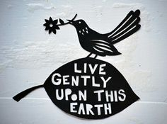 live gently please