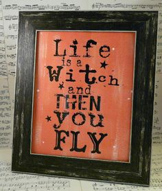 Halloween Life is a witch sign digital PDF - black orange uprint words fly vintage style paper old 8 x 10 frame saying
