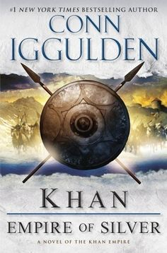 Conn Iggulden - Khan: Empire of Silver (Conqueror #4)