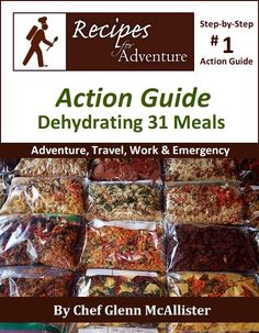 A step-by-step guide to dehydrate 31 meals for adventure, emergency, work, and travel. Dehydrated Backpacking Meals, Backpacking Food, Camping Meals, Ultralight Backpacking, Camping Cooking, Camping Recipes, Camping Dishes, Camping Desserts, Kayak Camping
