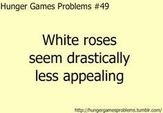 I hate white roses...