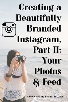 I need to check this out! Creating a Beautifully Branded Instagram Part II: Your Photos & Feed