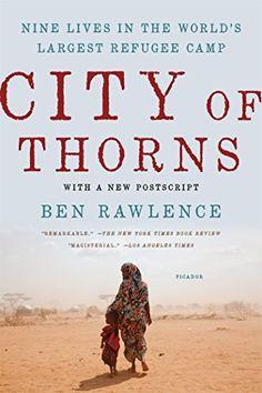 City of Thorns: Nine Lives in the World's Largest Refugee... https://smile.amazon.com/dp/1250118735/ref=cm_sw_r_pi_awdb_x_z-vxyb6C3STJ0