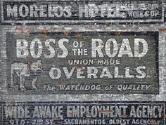 Boss of the Road Overalls -- awesome ghost sign