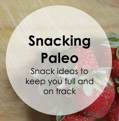 Paleo Pointers: Keep Snacks on Hand