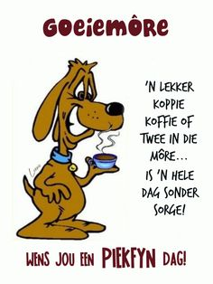 Good Morning Wishes, Good Morning Quotes, Qoutes, Funny Quotes, Humor Quotes, Afrikaanse Quotes, Goeie Nag, Goeie More, Words