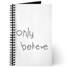 Only Believe Journal