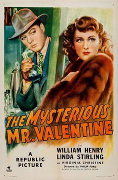 The Mysterious Mr. Valentine (1946) Stars: William Henry, Linda Stirling, Virginia Christine ~ Director: Philip Ford