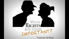 Who's Rights Are More Important? Nouman Ali Khan