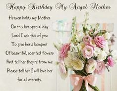 Birthday Quotes for My Mom In Heaven . 11 Luxury Birthday Quotes for My Mom In Heaven . Happy Birthday My Angel Mother Delicious Dinners Birthday In Heaven Poem, Birthday Wishes For Mother, Birthday Quotes For Me, Happy Birthday Mom, Birthday Greetings, Birthday Messages, Birthday Sayings, Happy Birthdays, Free Birthday