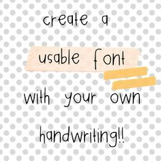 create a free font using your own handwriting ((This is cool, I did it and named it Jaaameee or something like that)