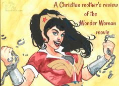 A Christian mother's review of the Wonder Woman movie