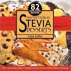 Sensational Stevia Desserts: 82 Low-Carb Recipes