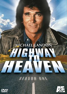 Highway to Heaven (Michael Landon and Victor French star as heavenly angels)