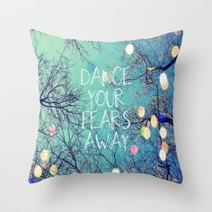 Dance Your Fears Away Throw Pillow by Erin Jordan - $20.00