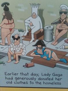 Funny pictures about Lady Gaga clothes donation. Oh, and cool pics about Lady Gaga clothes donation. Also, Lady Gaga clothes donation photos. Cartoon Jokes, Funny Cartoons, Lady Gaga, Memes Humor, Humor Quotes, Man Humor, Haha Funny, Funny Jokes, Funny Stuff