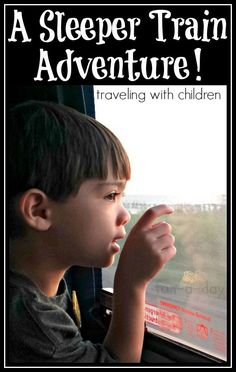 Traveling With a Child {A Sleeper Train Adventure!} -- One kiddo's story about taking the train to visit family.  Includes the fun he had, a few tips to consider when taking a long train trip with children, and additional links for more info about traveling by train. From www.fun-a-day.com Traveling with Kids, Traveling tips, Traveling #Travel