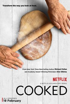 Cooked: Book by Michael Pollan turned into a 4-part documentary series. Essentially about the natural, primal duty to cook your own food. So inspiring! If you haven't already, YOU HAVE TO WATCH IT.