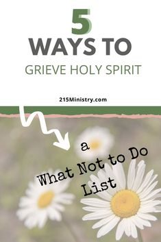 None of us set out to grieve Holy Spirit but it does happen. Check this list of what not to do so you don't offend or grieve Holy Spirit. #HolySpirit #grieveHolySpirit #BibleStudy #Biblestudyforwomen #Biblestudyformen