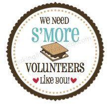 We need S'more Volunteers Printable Tag. Serve s'mores at a recruitment Volunteer Appreciation Gifts, Volunteer Gifts, Girl Scout Activities, Church Activities, Girl Scout Leader, Girl Scouts, Volunteer Week, Mentor Program, Parent Volunteers