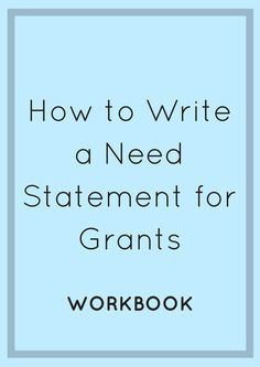 Learn how to write a strong need statement, how to assess the need, practice writing a need statement, and don& forget the workbook! Grant Proposal Writing, Grant Writing, Writing Tips, Writing Courses, Academic Writing, Fiction Writing, Writing Resources, Financial Aid For College, Scholarships For College