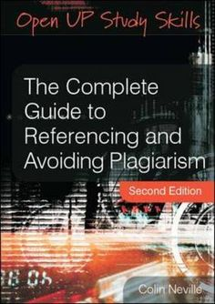 The Complete Guide to Referencing and Avoiding Plagiarism, 2nd edition (Open UP Study Skills) - eBook coming soon!