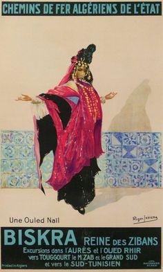 Affiche Algérie. Vintage #Poster #Algeria. Poster Algerien. #biskra une ouled naïl reine des ziban : 1920 affiches anciennes de IRRIERA Roger Jouanneau