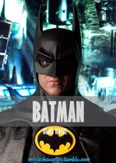BATMAN (BRUCE WAYNE)  Played By: Michael Keaton Film: Batman / Batman Returns Year: 1989 / 1992