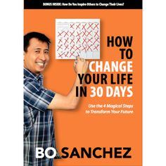 How to Change Your Life in 30 Days by Bo Sanchez